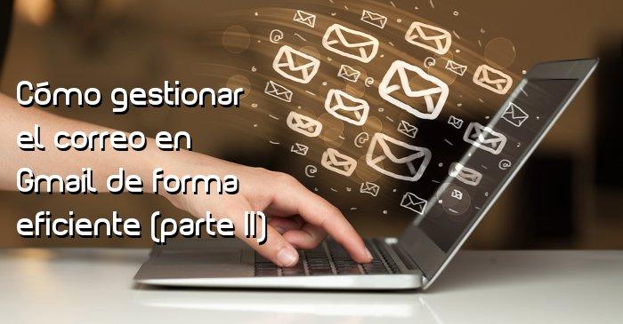 Gestionar email Gmail eficientemente