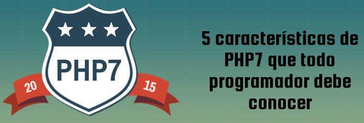 5 características de PHP 7 que todo programador debe conocer