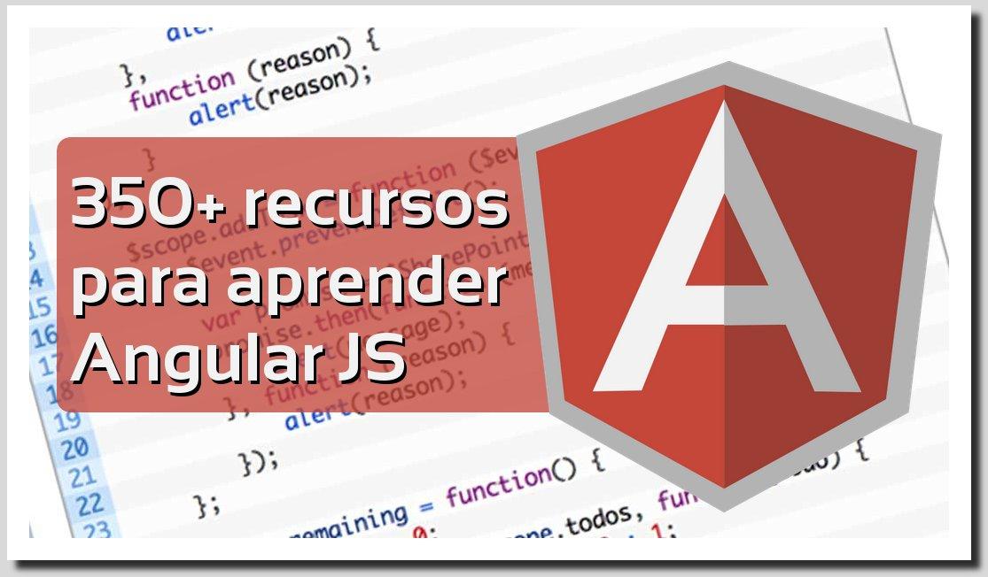 350+ recursos para aprender a programar en Angular.js