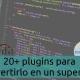 20+ plugins para mejorar Gedit y convertirlo en un super editor