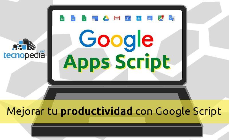 mejorar tu productividad con google script